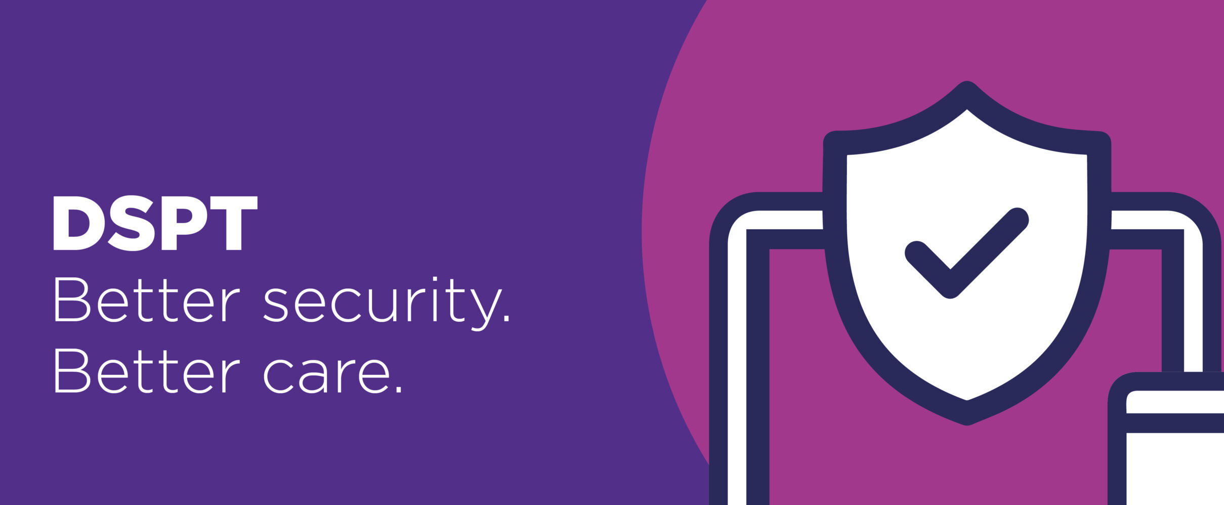 Better Security, Better Care support and changes to Data Security and Protection Toolkit